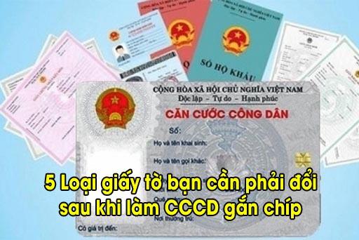 5 loại giấy tờ cần đổi sau khi làm thẻ CCCD gắn chíp